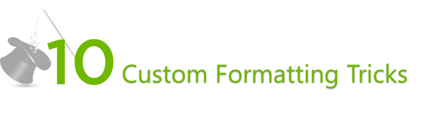 10 Custom Formatting Tricks 1